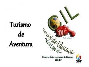Turismo de Aventura O que Turismo de Aventura
