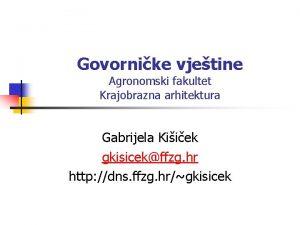 Govornike vjetine Agronomski fakultet Krajobrazna arhitektura Gabrijela Kiiek