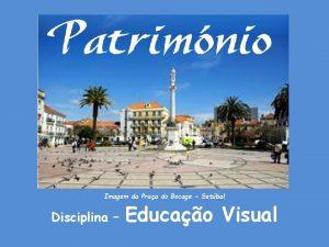 Imagem da Praa do Bocage Setbal Disciplina Educao