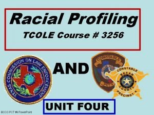 Racial Profiling TCOLE Course 3256 AND BCCO PCT