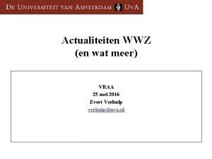 Actualiteiten WWZ en wat meer VRAA 25 mei
