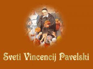 Sv Vincencij Pavelski 1581 1660 Apostol kranske ljubezni