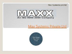 Max Systems pvt ltd Max Systems Private Ltd