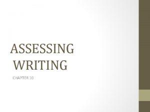 ASSESSING WRITING CHAPTER 10 Genres of writing language