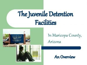 The Juvenile Detention Facilities In Maricopa County Arizona