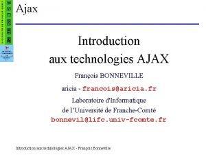 Ajax Introduction aux technologies AJAX Franois BONNEVILLE aricia