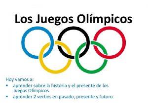 Los Juegos Olmpicos Hoy vamos a aprender sobre