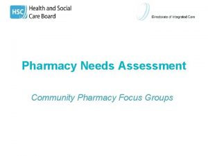 Pharmacy Needs Assessment Community Pharmacy Focus Groups Agenda