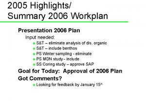 2005 Highlights Summary 2006 Workplan Presentation 2006 Plan