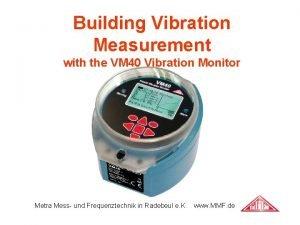 Building Vibration Measurement with the VM 40 Vibration