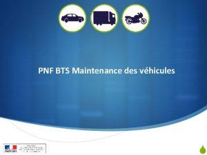 PNF BTS Maintenance des vhicules S PNF BTS