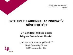 Turning ideas into assets DKPO SZELLEMI TULAJDONNAL AZ