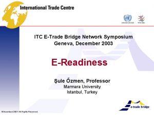 ITC ETrade Bridge Network Symposium Geneva December 2003