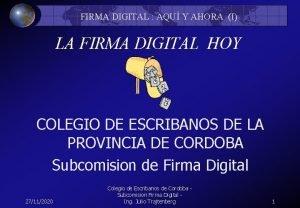 FIRMA DIGITAL AQU Y AHORA I LA FIRMA