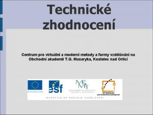 Technick zhodnocen Centrum pro virtuln a modern metody