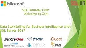 SQL Saturday Cork Welcome to Cork Data Storytelling