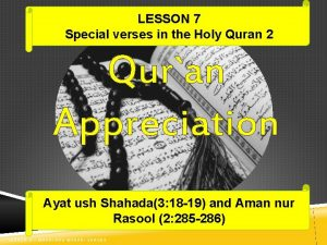 LESSON 7 Special verses in the Holy Quran