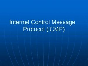 Internet Control Message Protocol ICMP Introduction The Internet