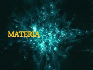 MATERIA MATERIA La qumica es la ciencia que