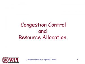 Congestion Control and Resource Allocation Computer Networks Congestion