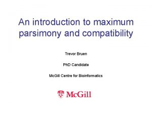 An introduction to maximum parsimony and compatibility Trevor