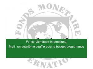 Une nouvelle gestion publique Fonds Montaire International retour
