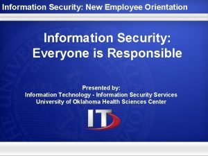 Information Security New Employee Orientation Information Security Everyone