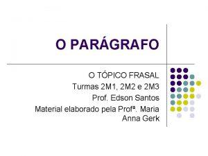 O PARGRAFO O TPICO FRASAL Turmas 2 M