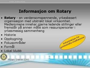 ROTARY INTERNATIONAL Informasjon om Rotary Rotary en verdensomspennende