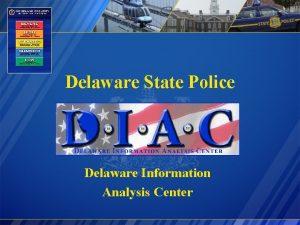 Delaware State Police Delaware Information Analysis Center Delaware