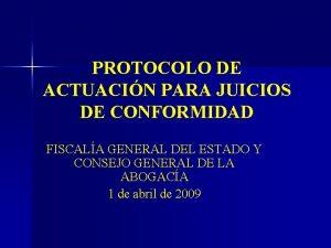 PROTOCOLO DE ACTUACIN PARA JUICIOS DE CONFORMIDAD FISCALA