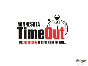 Minnesota Safe Surgery Coalition Coalition Goal Eliminate Wrong