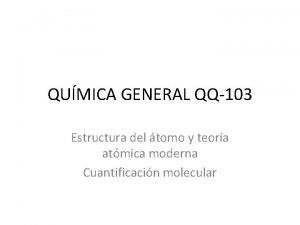 QUMICA GENERAL QQ103 Estructura del tomo y teora