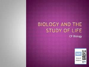 CP Biology What do we study in biology