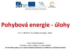 Pohybov energie lohy VY32INOVACE11Pohybov energie lohy Autor Pavlna