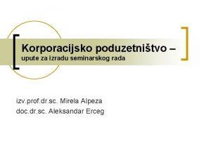 Korporacijsko poduzetnitvo upute za izradu seminarskog rada izv
