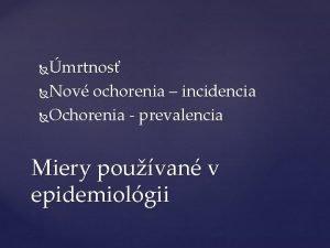 mrtnos Nov ochorenia incidencia Ochorenia prevalencia Miery pouvan