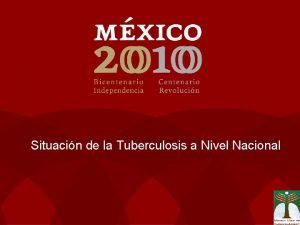 Situacin de la Tuberculosis a Nivel Nacional Tuberculosis