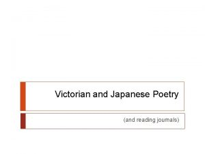 Victorian and Japanese Poetry and reading journals Victorian