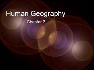 Human Geography Chapter 2 setting the stage Reviewing