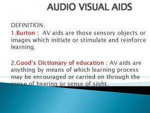 AUDIO VISUAL AIDS DEFINITION 1 Burton AV aids