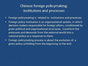 Chinese foreign policymaking institutions and processes Foreign policymaking