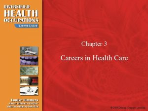 Chapter 3 Careers in Health Care 2009 Delmar