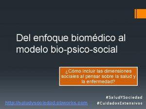 Del enfoque biomdico al modelo biopsicosocial Cmo incluir