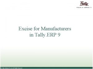 Excise for Manufacturers in Tally ERP 9 Tally