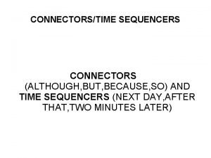 CONNECTORSTIME SEQUENCERS English Connectors Conjunctions Linking Adverbs CONNECTORS