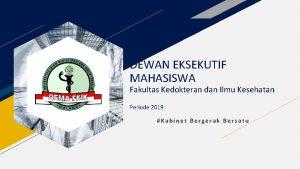 DEWAN EKSEKUTIF MAHASISWA Fakultas Kedokteran dan Ilmu Kesehatan