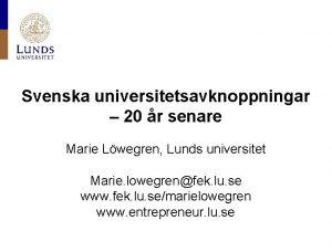 Svenska universitetsavknoppningar 20 r senare Marie Lwegren Lunds