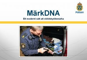 Mrk DNA Ett modernt stt att stldskyddsmrka Ett