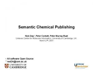 Semantic Chemical Publishing Nick Day Peter Corbett Peter